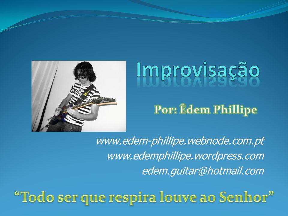 www.edem-phillipe.webnode.com.pt www.edemphillipe.wordpress.com edem.guitar@hotmail.com