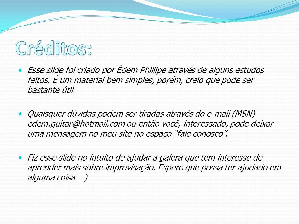 Esse slide foi criado por Êdem Phillipe através de alguns estudos feitos.