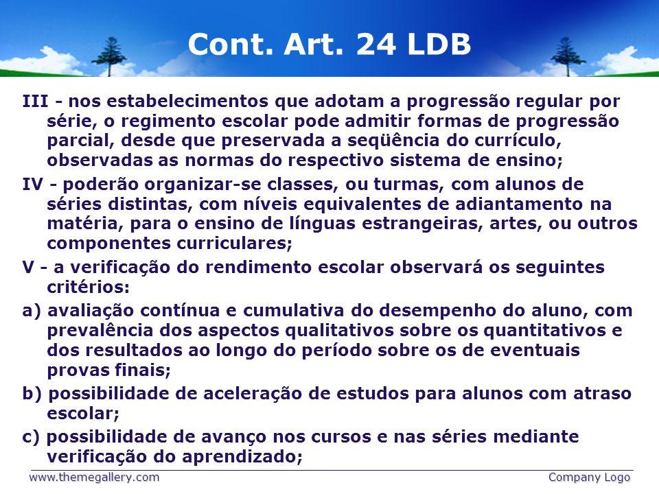 Cont. Art. 24 LDB III - nos estabelecimentos que adotam a progressão regular por série, o regimento escolar pode admitir formas de progressão parcial,