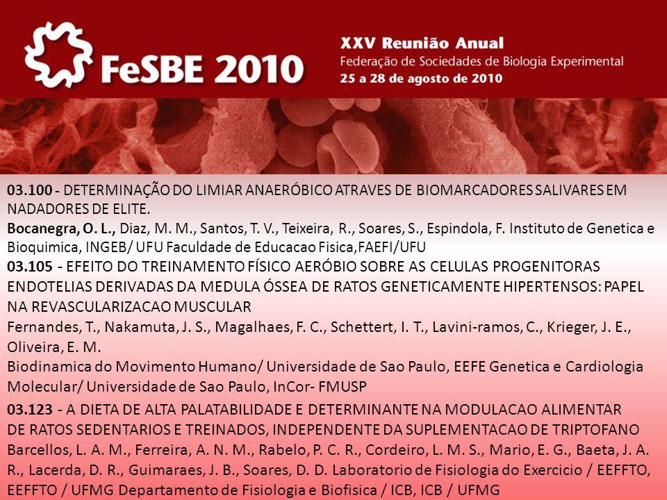 03.100 - DETERMINAÇÃO DO LIMIAR ANAERÓBICO ATRAVES DE BIOMARCADORES SALIVARES EM NADADORES DE ELITE. Bocanegra, O. L., Diaz, M. M., Santos, T. V., Tei