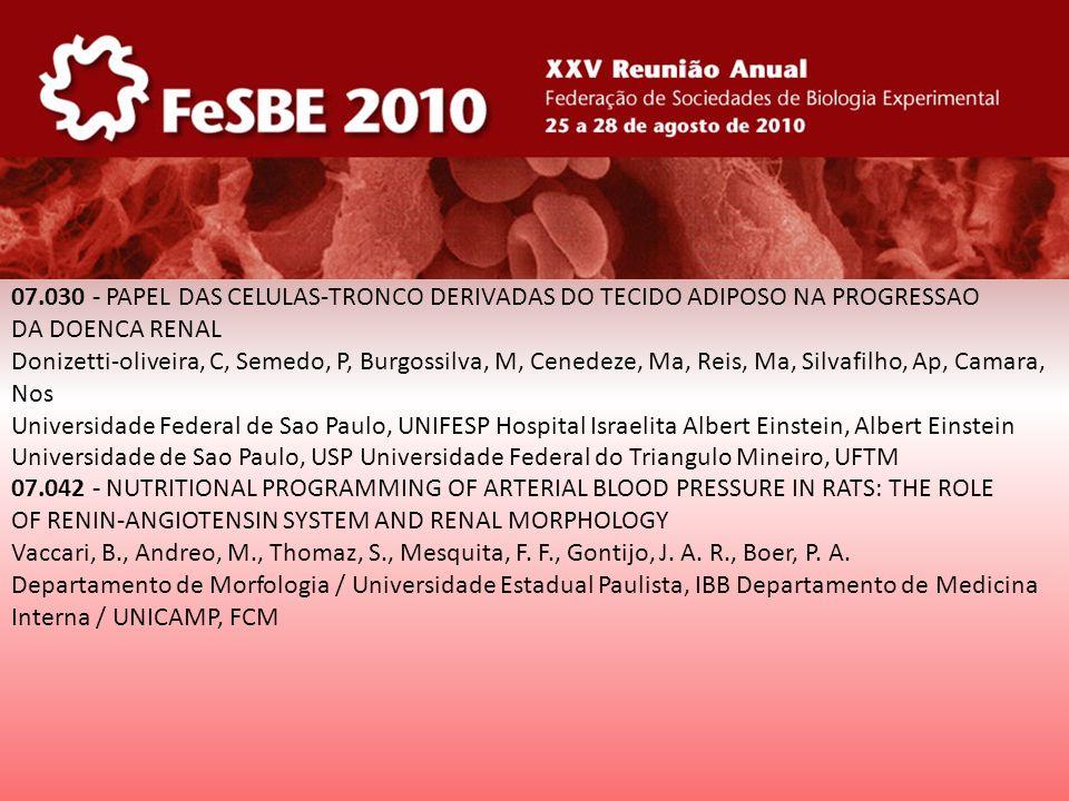 07.030 - PAPEL DAS CELULAS-TRONCO DERIVADAS DO TECIDO ADIPOSO NA PROGRESSAO DA DOENCA RENAL Donizetti-oliveira, C, Semedo, P, Burgossilva, M, Cenedeze