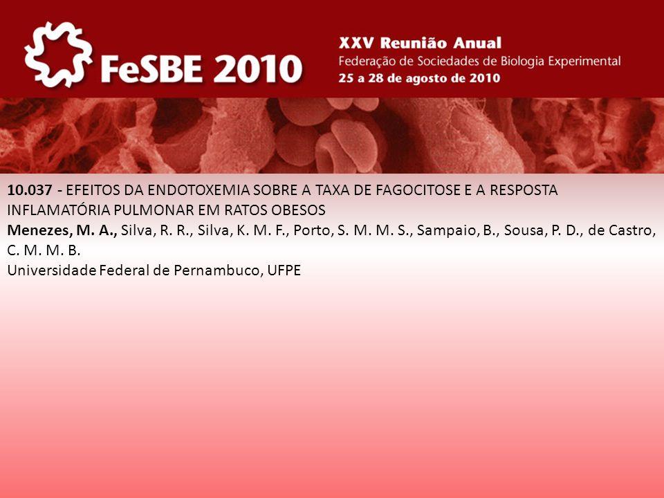 10.037 - EFEITOS DA ENDOTOXEMIA SOBRE A TAXA DE FAGOCITOSE E A RESPOSTA INFLAMATÓRIA PULMONAR EM RATOS OBESOS Menezes, M. A., Silva, R. R., Silva, K.