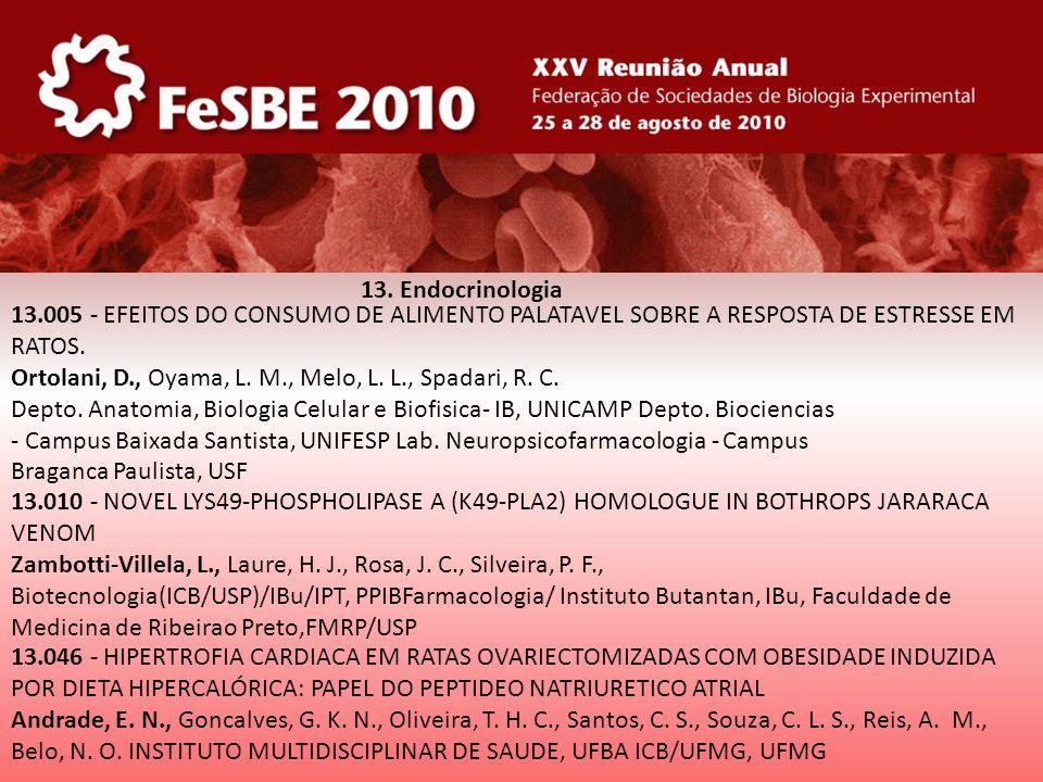 13. Endocrinologia 13.010 - NOVEL LYS49-PHOSPHOLIPASE A (K49-PLA2) HOMOLOGUE IN BOTHROPS JARARACA VENOM Zambotti-Villela, L., Laure, H. J., Rosa, J. C