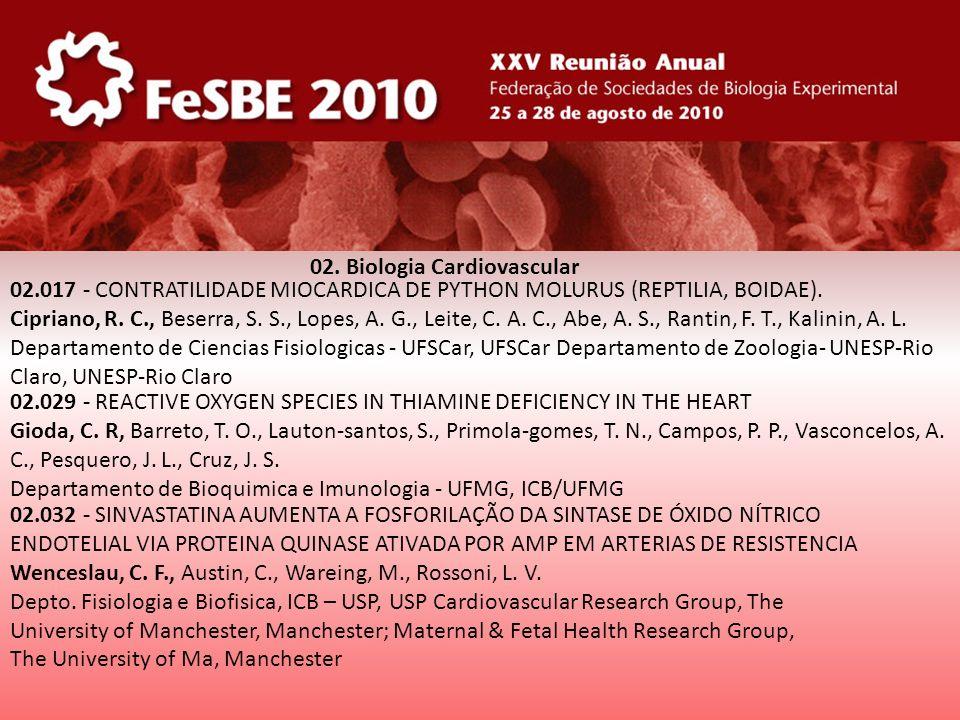 02. Biologia Cardiovascular 02.017 - CONTRATILIDADE MIOCARDICA DE PYTHON MOLURUS (REPTILIA, BOIDAE). Cipriano, R. C., Beserra, S. S., Lopes, A. G., Le