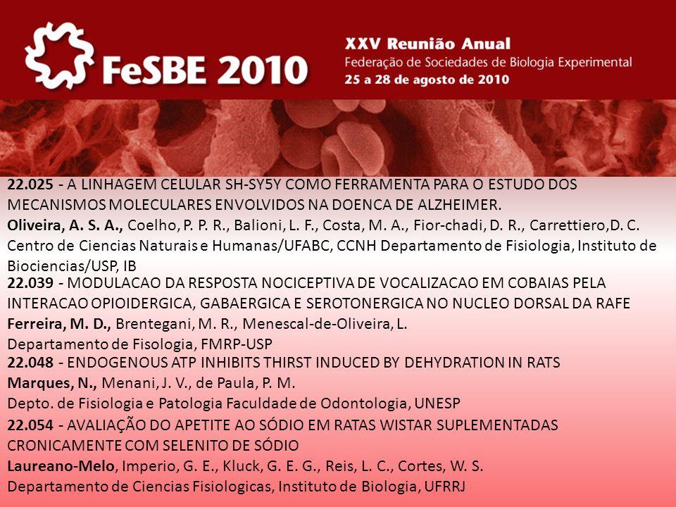 22.025 - A LINHAGEM CELULAR SH-SY5Y COMO FERRAMENTA PARA O ESTUDO DOS MECANISMOS MOLECULARES ENVOLVIDOS NA DOENCA DE ALZHEIMER. Oliveira, A. S. A., Co