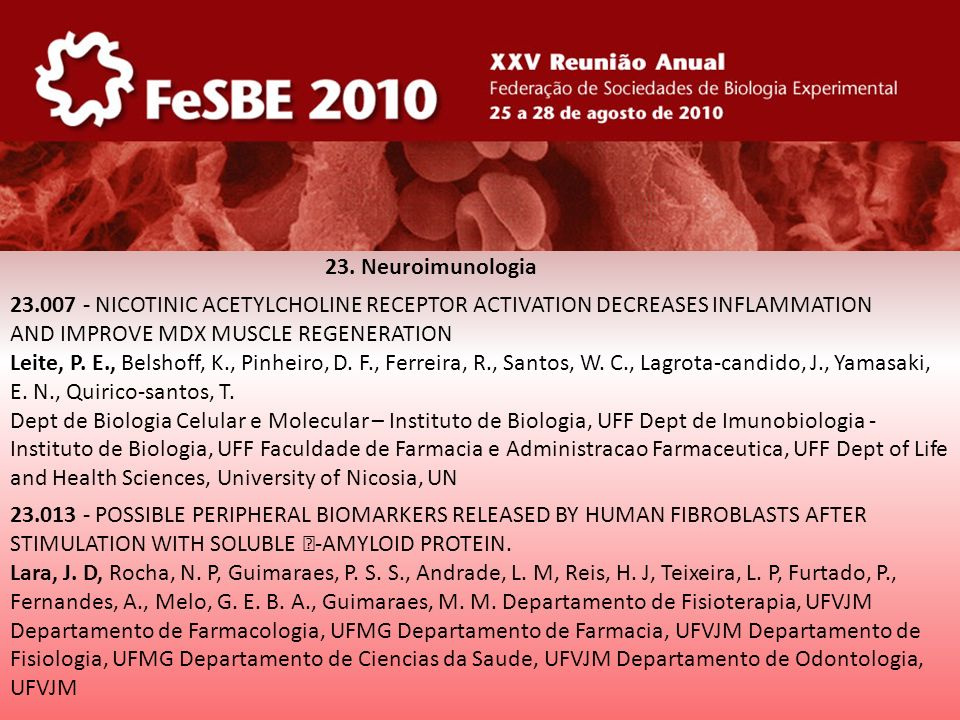 23. Neuroimunologia 23.007 - NICOTINIC ACETYLCHOLINE RECEPTOR ACTIVATION DECREASES INFLAMMATION AND IMPROVE MDX MUSCLE REGENERATION Leite, P. E., Bels