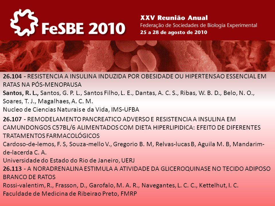 26.104 - RESISTENCIA A INSULINA INDUZIDA POR OBESIDADE OU HIPERTENSAO ESSENCIAL EM RATAS NA PÓS-MENOPAUSA Santos, R. L., Santos, G. P. L., Santos Filh