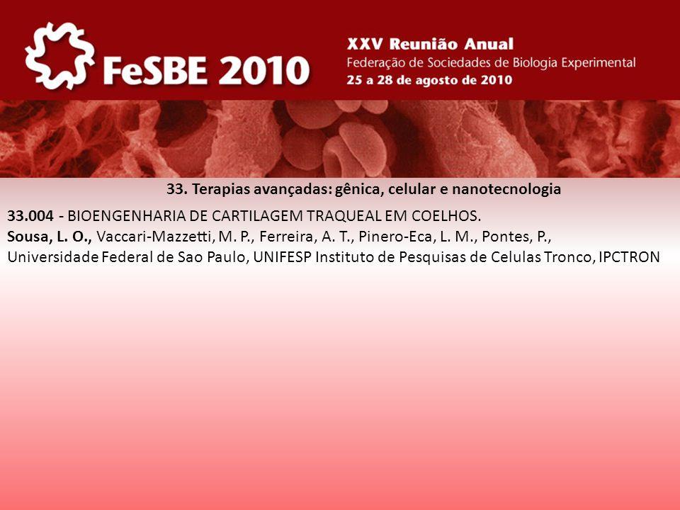 33. Terapias avançadas: gênica, celular e nanotecnologia 33.004 - BIOENGENHARIA DE CARTILAGEM TRAQUEAL EM COELHOS. Sousa, L. O., Vaccari-Mazzetti, M.
