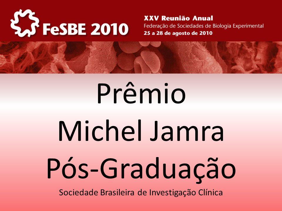 Prêmio Michel Jamra Pós-Graduação Sociedade Brasileira de Investigação Clínica