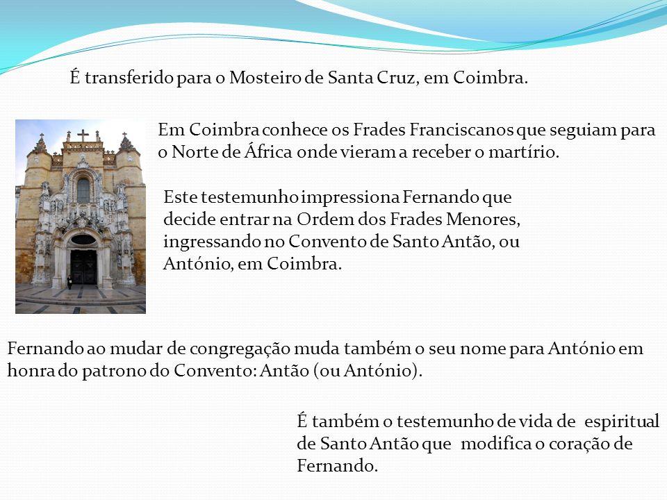 É transferido para o Mosteiro de Santa Cruz, em Coimbra.