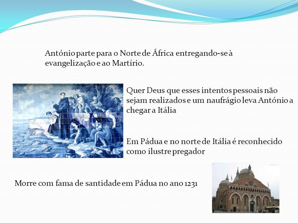 António parte para o Norte de África entregando-se à evangelização e ao Martírio.