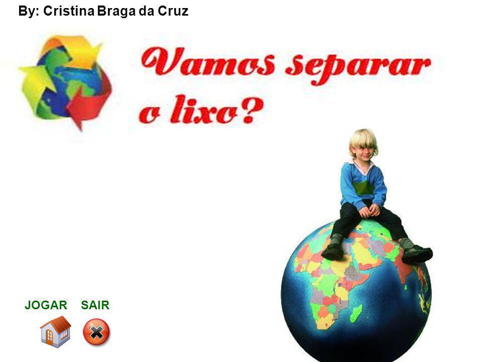 JOGAR SAIR By: Cristina Braga da Cruz
