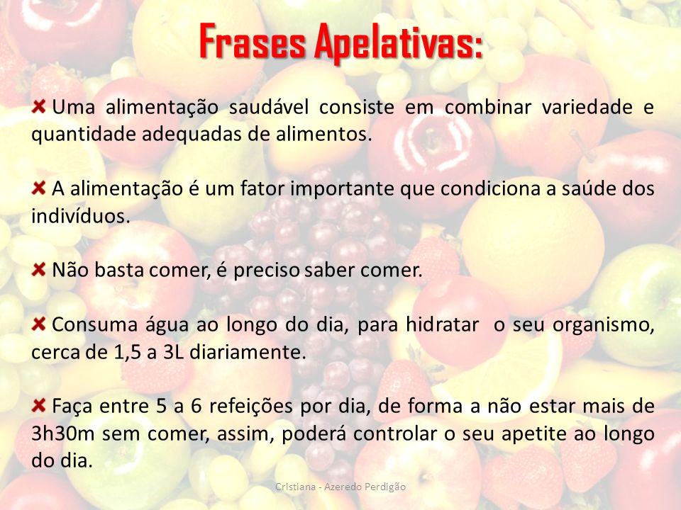 Cristiana - Azeredo Perdigão Uma alimentação saudável consiste em combinar variedade e quantidade adequadas de alimentos. A alimentação é um fator imp