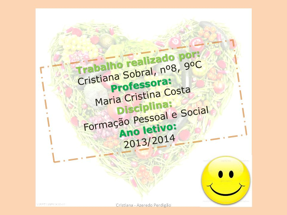Cristiana - Azeredo Perdigão Trabalho realizado por: Cristiana Sobral, nº8, 9ºCProfessora: Maria Cristina CostaDisciplina: Formação Pessoal e Social A