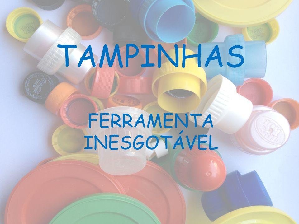 TAMPINHAS FERRAMENTA INESGOTÁVEL