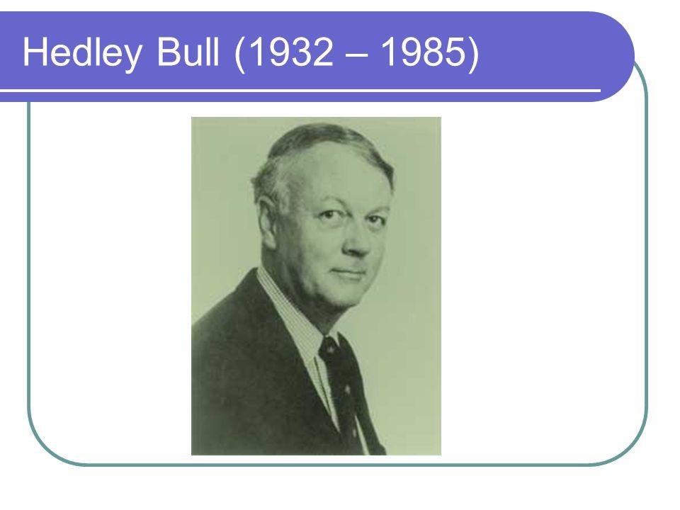 Hedley Bull (1932 – 1985)