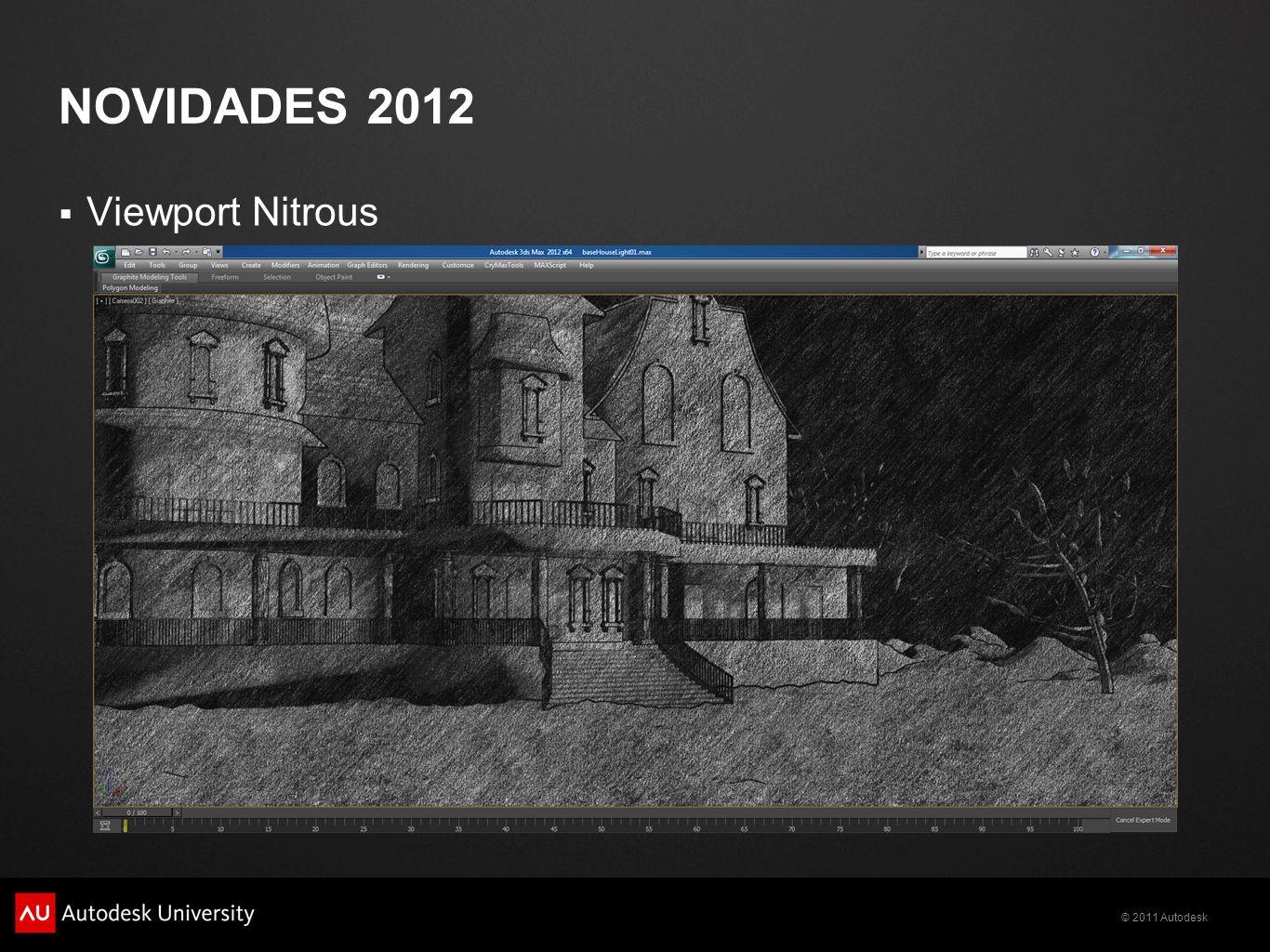 © 2011 Autodesk NOVIDADES 2012 Viewport Nitrous