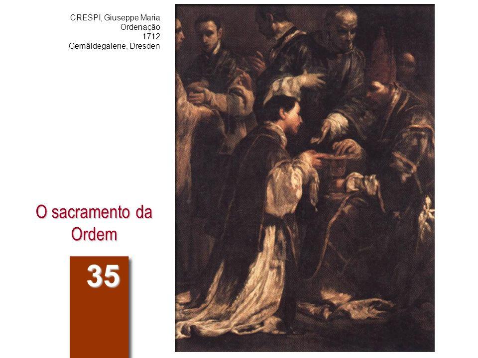 O sacramento da Ordem 35 CRESPI, Giuseppe Maria Ordenação 1712 Gemäldegalerie, Dresden