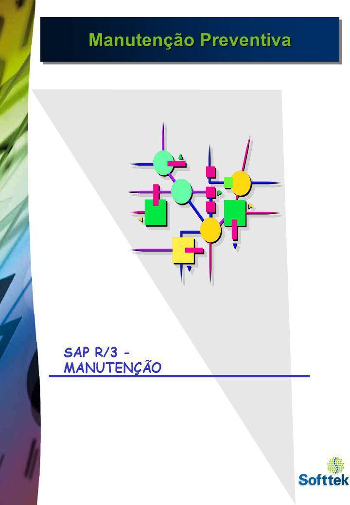 Manutenção Preventiva SAP R/3 - MANUTENÇÃO