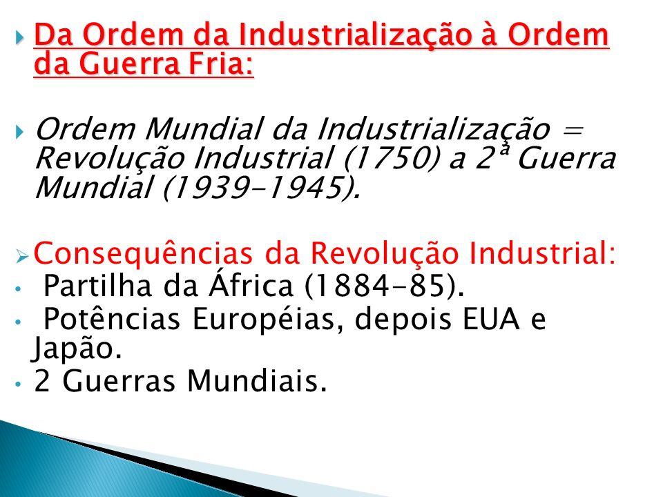 Da Ordem da Industrialização à Ordem da Guerra Fria: Da Ordem da Industrialização à Ordem da Guerra Fria: Ordem Mundial da Industrialização = Revoluçã