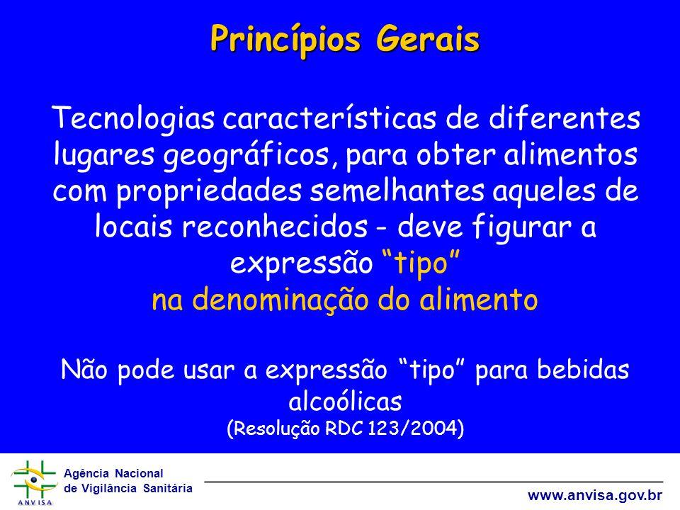 Agência Nacional de Vigilância Sanitária www.anvisa.gov.br Princípios Gerais Princípios Gerais Tecnologias características de diferentes lugares geogr