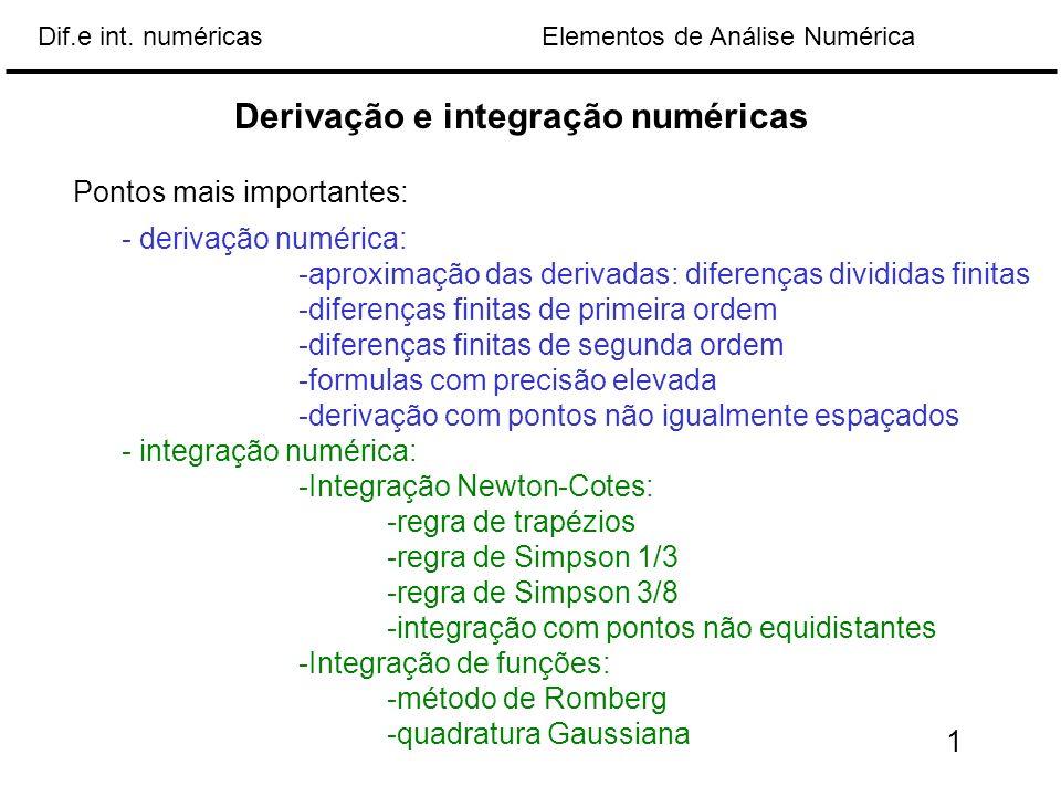 Elementos de Análise NuméricaDif.e int. numéricas - derivação numérica: -aproximação das derivadas: diferenças divididas finitas -diferenças finitas d