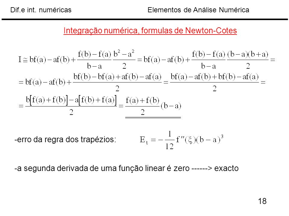 Elementos de Análise NuméricaDif.e int. numéricas Integração numérica, formulas de Newton-Cotes -erro da regra dos trapézios: -a segunda derivada de u