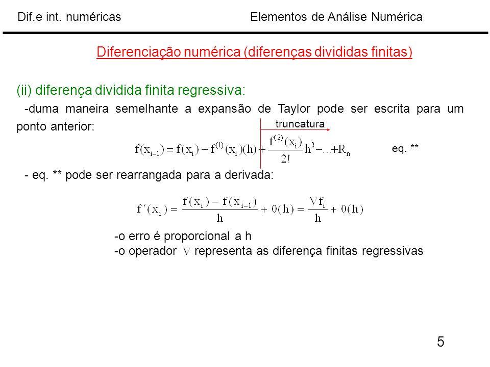 Elementos de Análise NuméricaDif.e int. numéricas Diferenciação numérica (diferenças divididas finitas) (ii) diferença dividida finita regressiva: -du