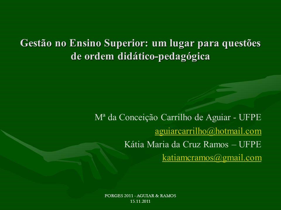 Gestão no Ensino Superior: um lugar para questões de ordem didático-pedagógica Mª da Conceição Carrilho de Aguiar - UFPE aguiarcarrilho@hotmail.com Ká
