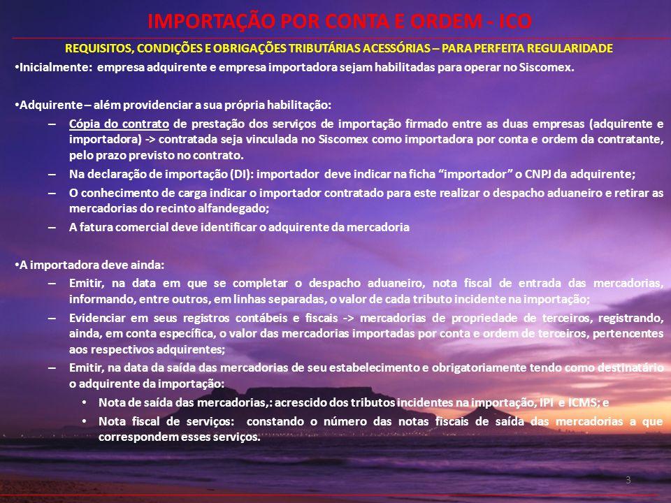 14 INSTRUÇÃO NORMATIVA SRF Nº 247, DE 21 DE NOVEMBRO DE 2002 IMPORTAÇÃO POR CONTA E ORDEM DE TERCEIROS * Art.