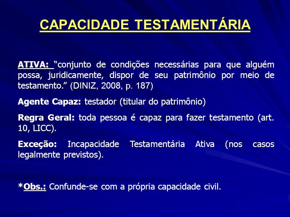 CAPACIDADE TESTAMENTÁRIA ATIVA: conjunto de condições necessárias para que alguém possa, juridicamente, dispor de seu patrimônio por meio de testamento.