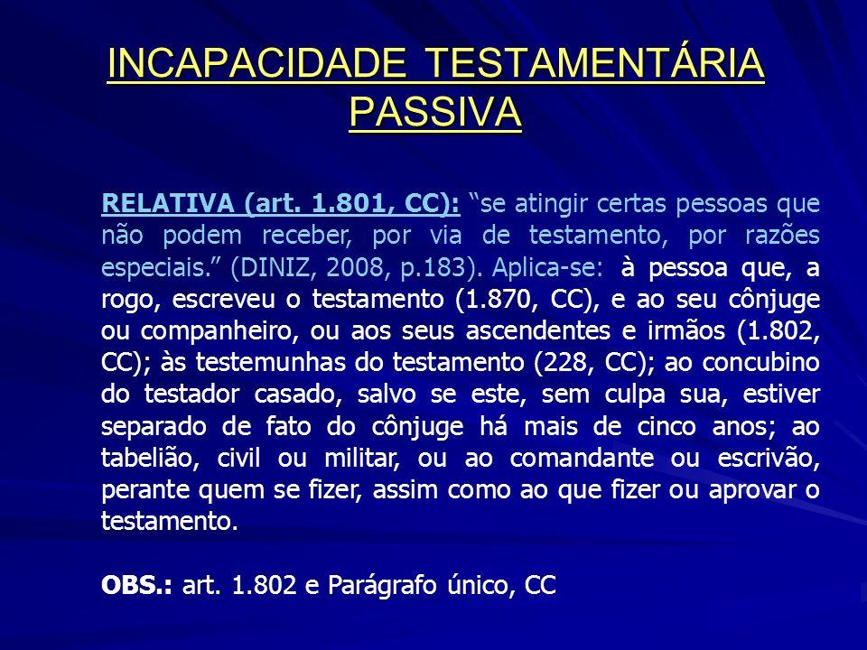 INCAPACIDADE TESTAMENTÁRIA PASSIVA RELATIVA (art.