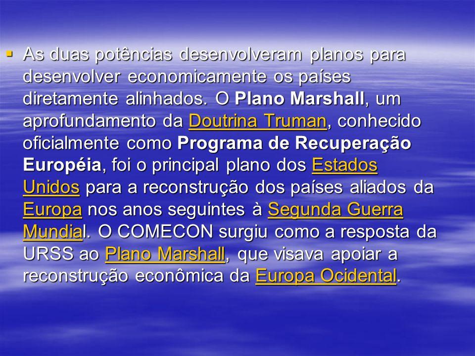 As duas potências desenvolveram planos para desenvolver economicamente os países diretamente alinhados. O Plano Marshall, um aprofundamento da Doutrin
