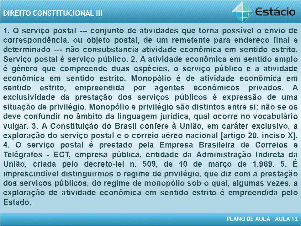 PLANO DE AULA – AULA 12 DIREITO CONSTITUCIONAL III 1.