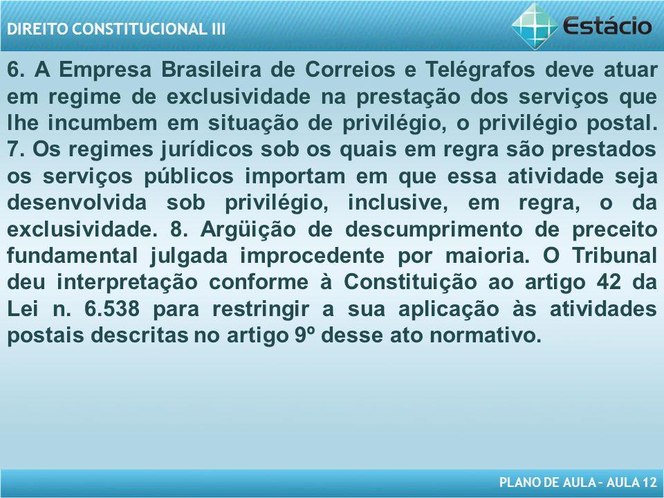 PLANO DE AULA – AULA 12 DIREITO CONSTITUCIONAL III 6.