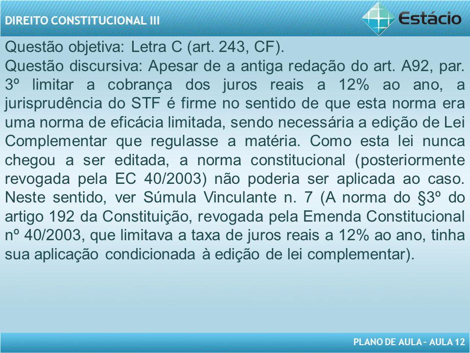 PLANO DE AULA – AULA 12 DIREITO CONSTITUCIONAL III Questão objetiva: Letra C (art.