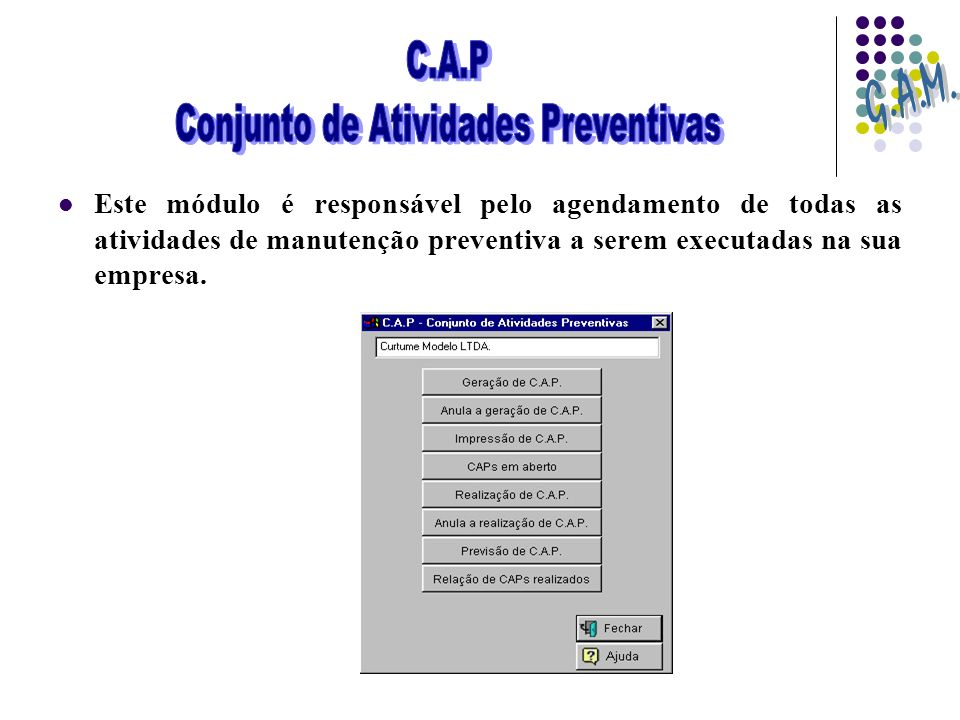 Este módulo é responsável pelo agendamento de todas as atividades de manutenção preventiva a serem executadas na sua empresa.