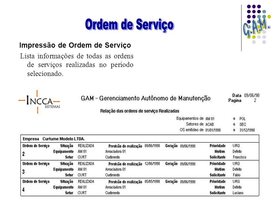 Impressão de Ordem de Serviço Lista informações de todas as ordens de serviços realizadas no período selecionado.