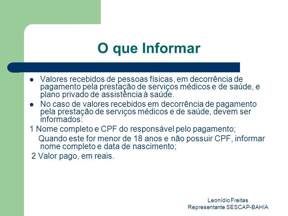 Leonídio Freitas Representante SESCAP-BAHIA O que Informar Valores recebidos de pessoas físicas, em decorrência de pagamento pela prestação de serviço