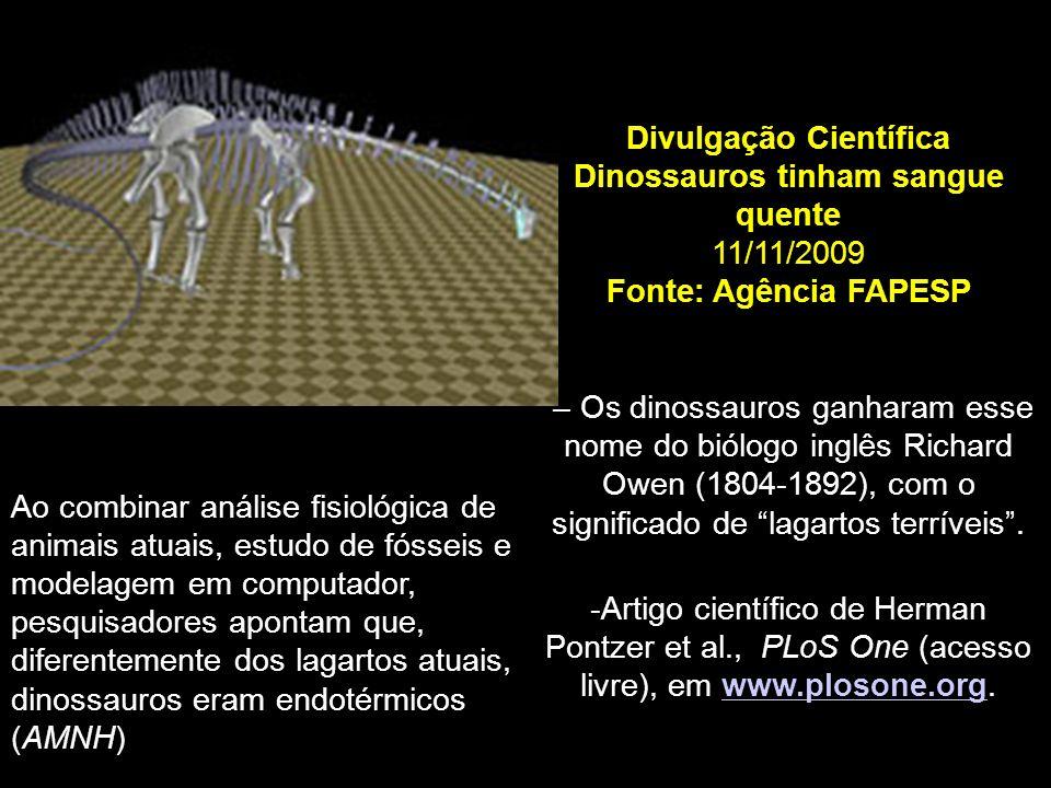 Ao combinar análise fisiológica de animais atuais, estudo de fósseis e modelagem em computador, pesquisadores apontam que, diferentemente dos lagartos