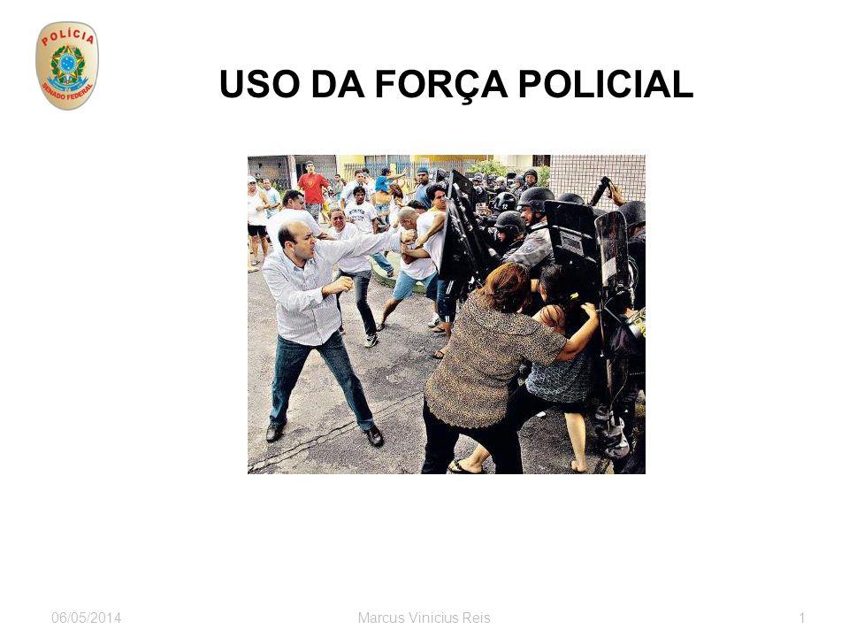 06/05/2014Marcus Vinicius Reis1 USO DA FORÇA POLICIAL