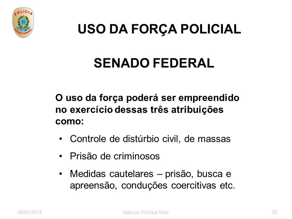 06/05/2014Marcus Vinicius Reis25 USO DA FORÇA POLICIAL SENADO FEDERAL servidores visitantes ONGs associações autoridades empresários estrangeiros Part
