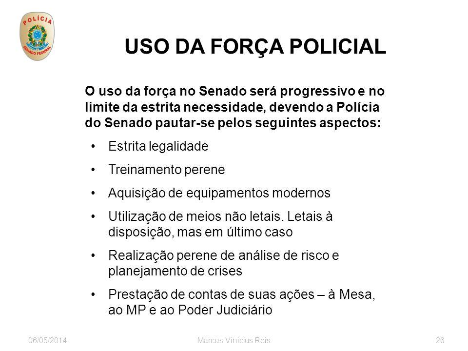 06/05/2014Marcus Vinicius Reis26 USO DA FORÇA POLICIAL servidores visitantes ONGs associações autoridades empresários estrangeiros Partidos Grupos soc