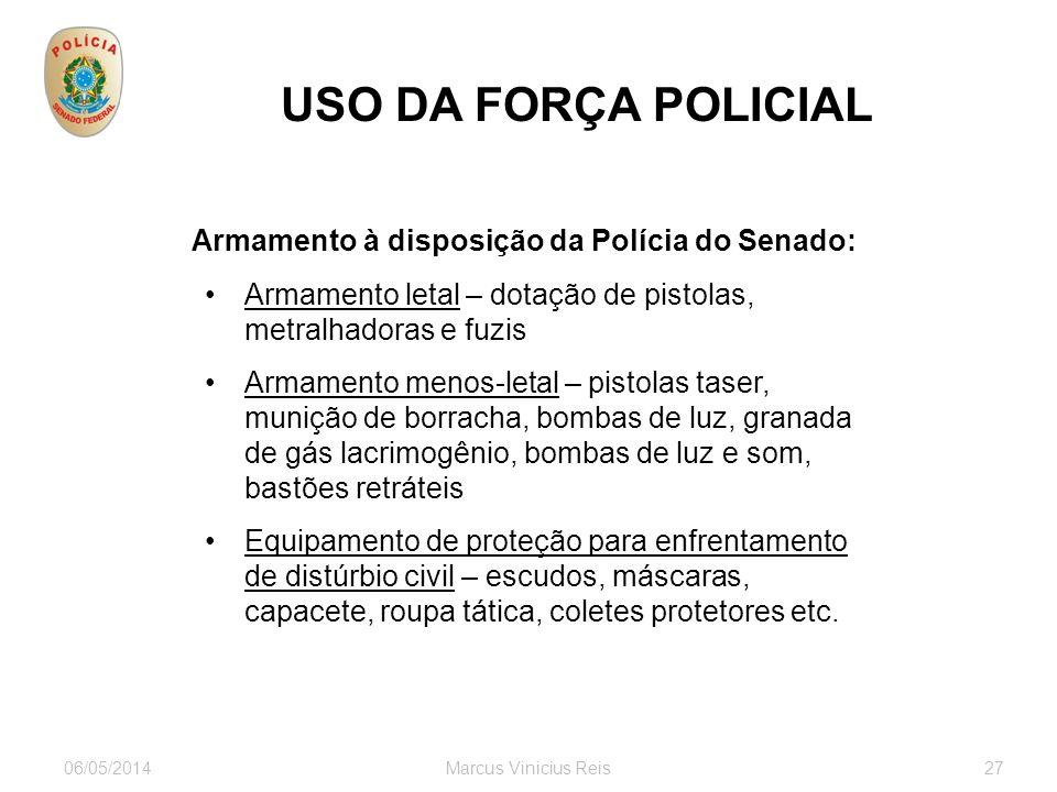 06/05/2014Marcus Vinicius Reis27 USO DA FORÇA POLICIAL servidores visitantes ONGs associações autoridades empresários estrangeiros Partidos Grupos soc