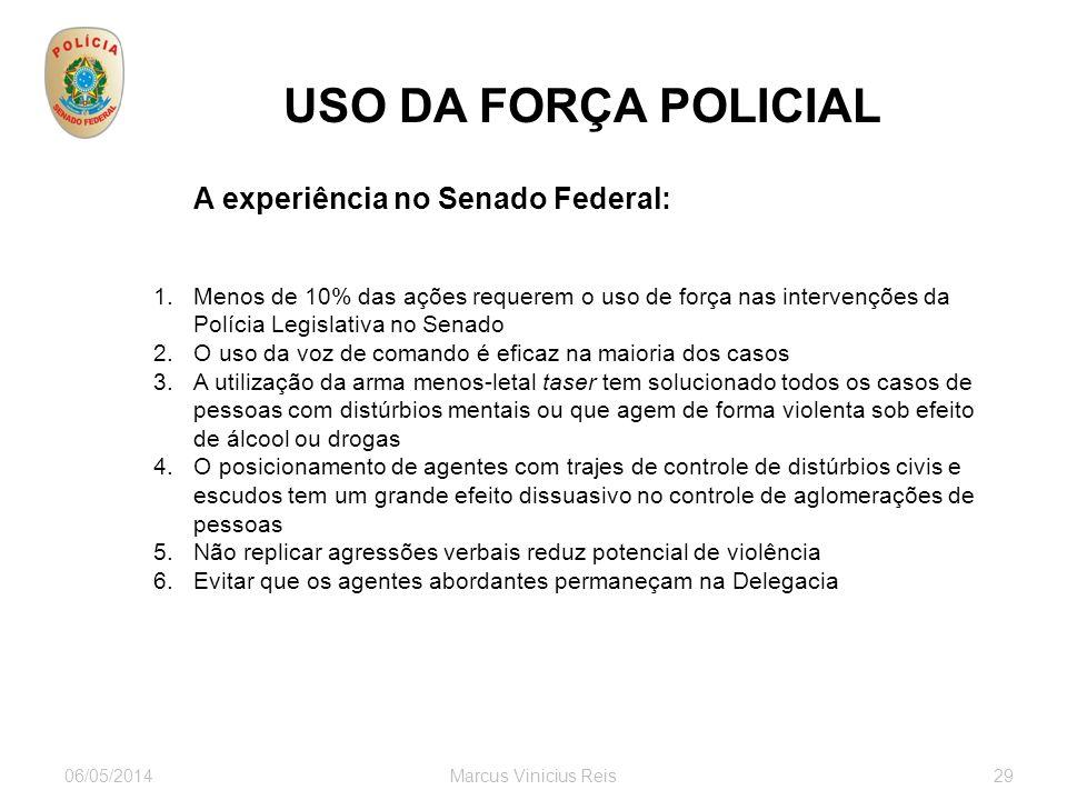 06/05/2014Marcus Vinicius Reis29 USO DA FORÇA POLICIAL servidores visitantes ONGs associações autoridades empresários estrangeiros Partidos Grupos soc