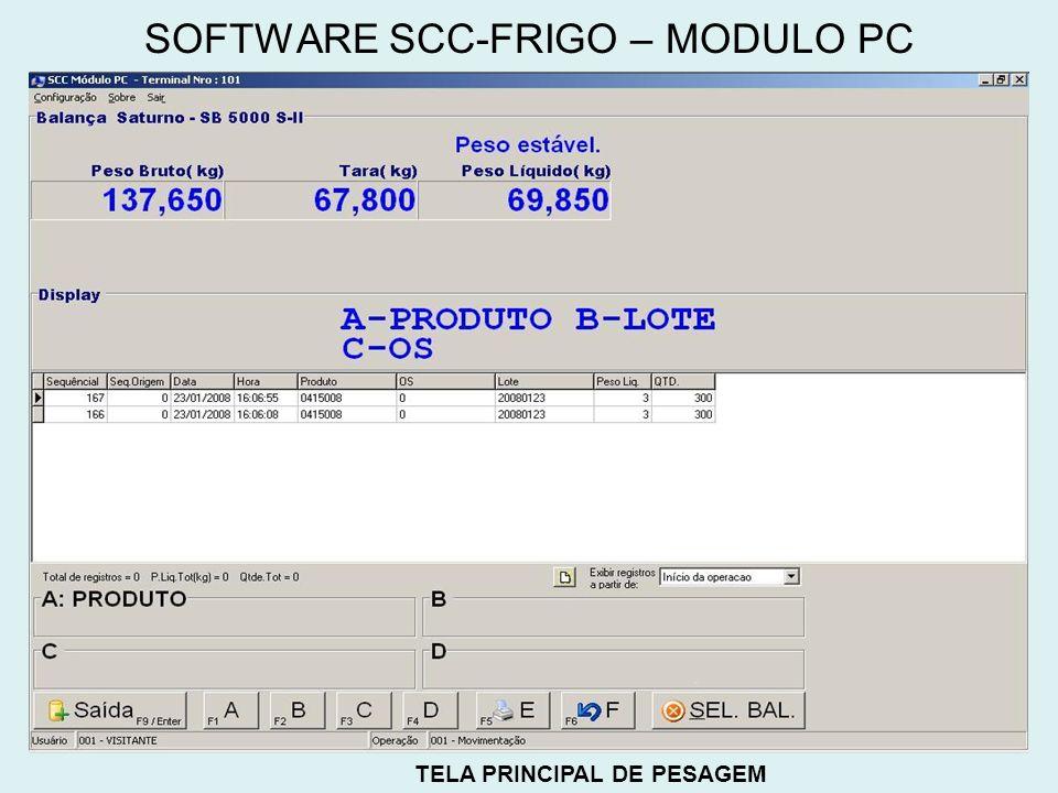 TELA PRINCIPAL DE PESAGEM SOFTWARE SCC-FRIGO – MODULO PC