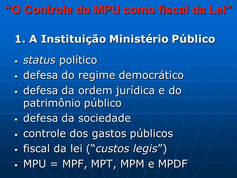 1. A Instituição Ministério Público status político status político defesa do regime democrático defesa do regime democrático defesa da ordem jurídica