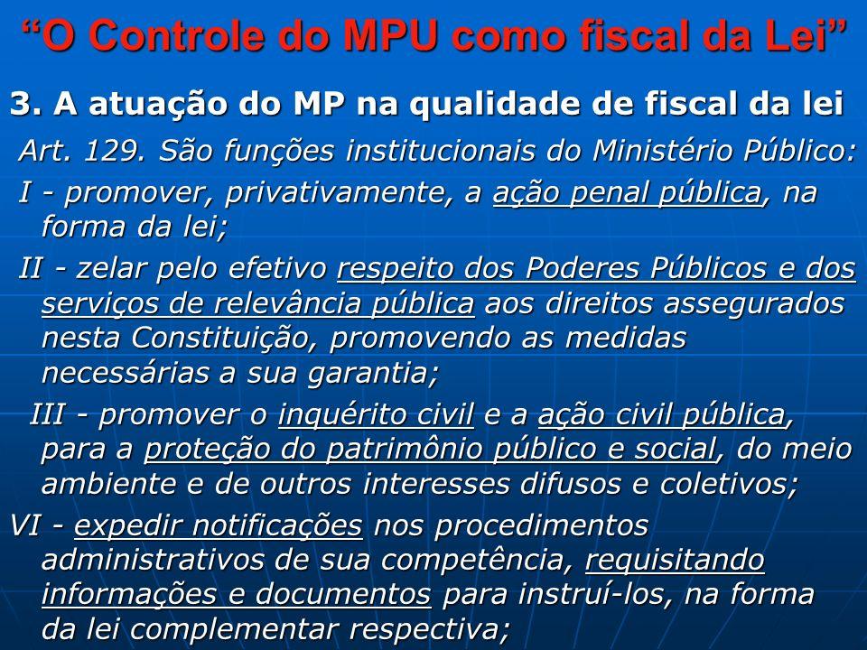 O Controle do MPU como fiscal da Lei 3. A atuação do MP na qualidade de fiscal da lei Art.