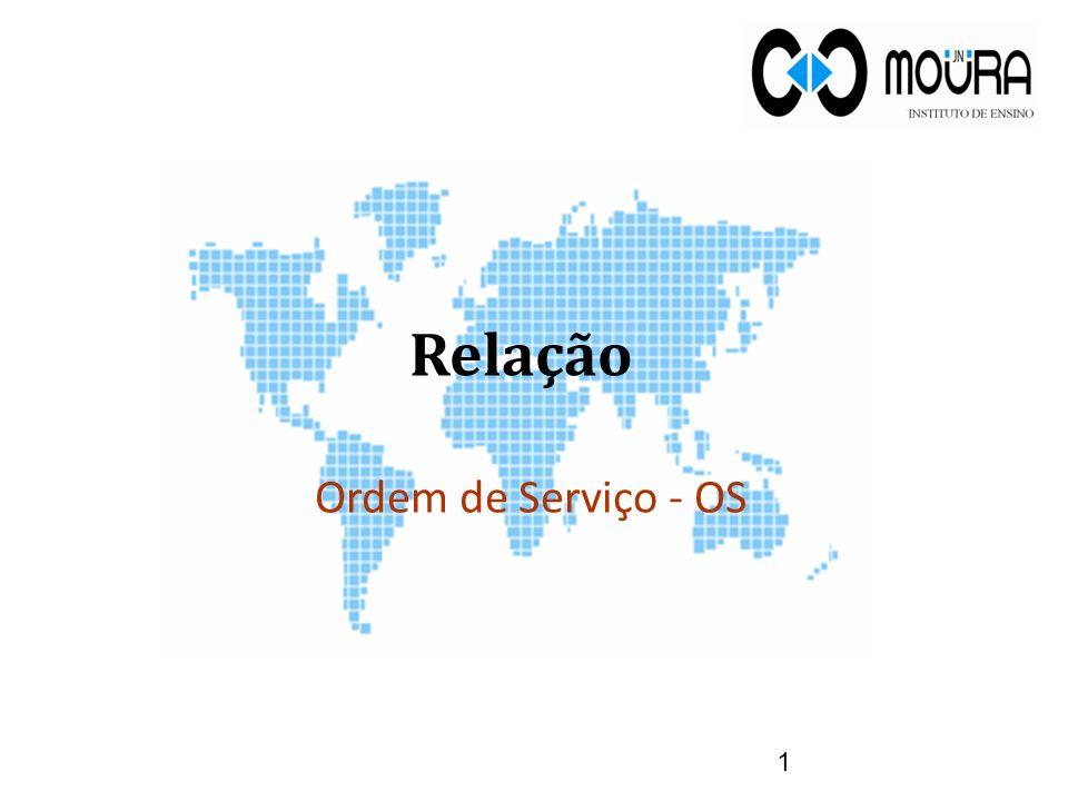 Relação 1 Ordem de Serviço - OS