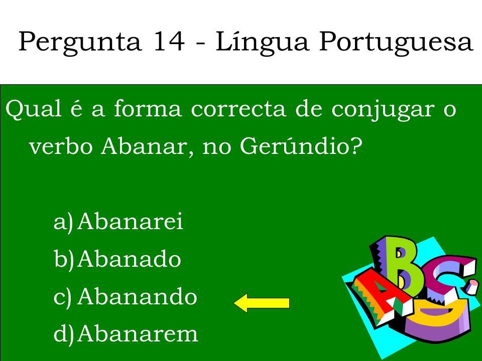 Pergunta 13 - Língua Portuguesa Qual é o escritor de língua portuguesa que já vendeu mais livros? a)José Saramago b)Jorge Amado c)Miguel Torga d)Paulo